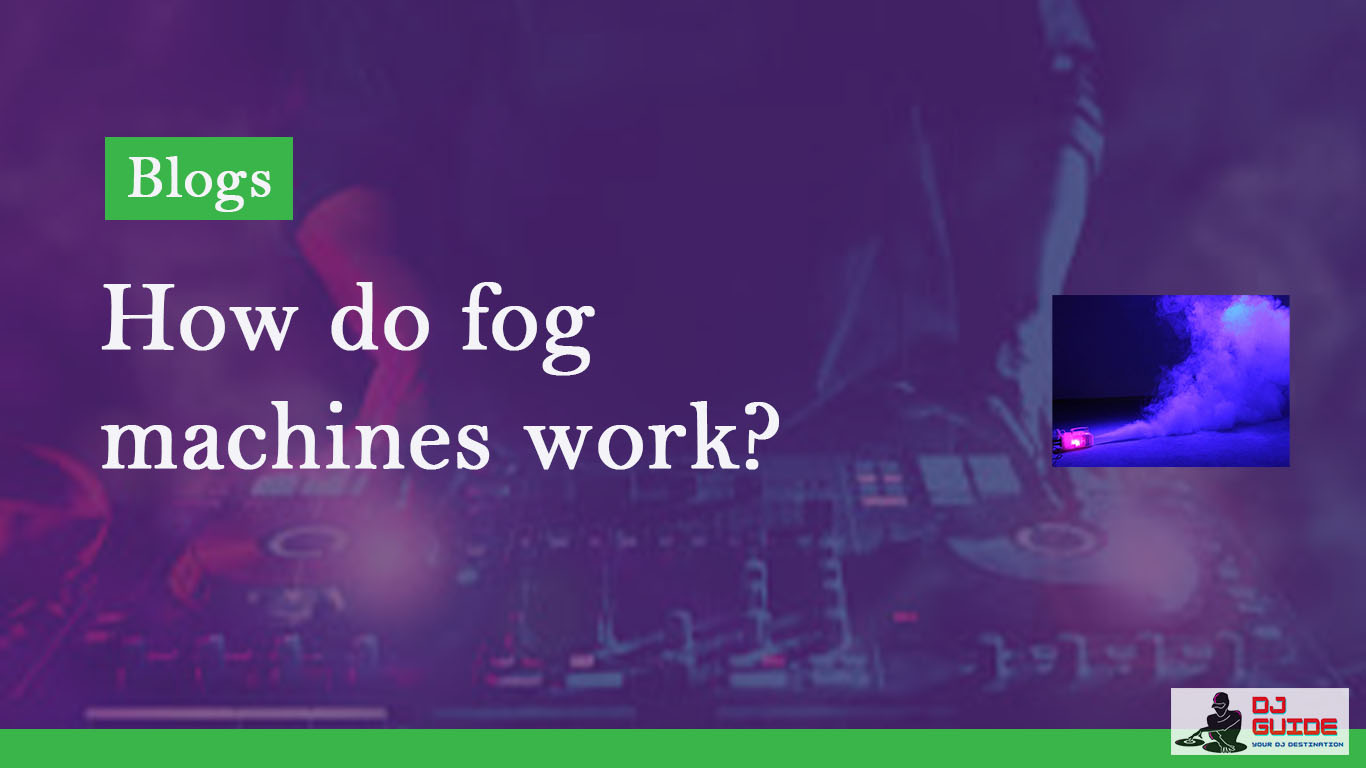 how do fog machines work?