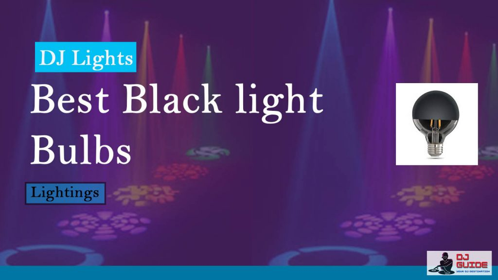 Best Black Light Bulbs: Shine in Dark