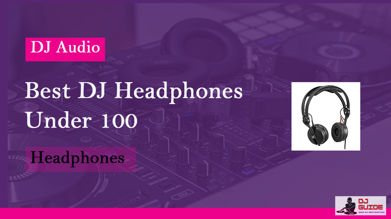 best dj headphones under 100